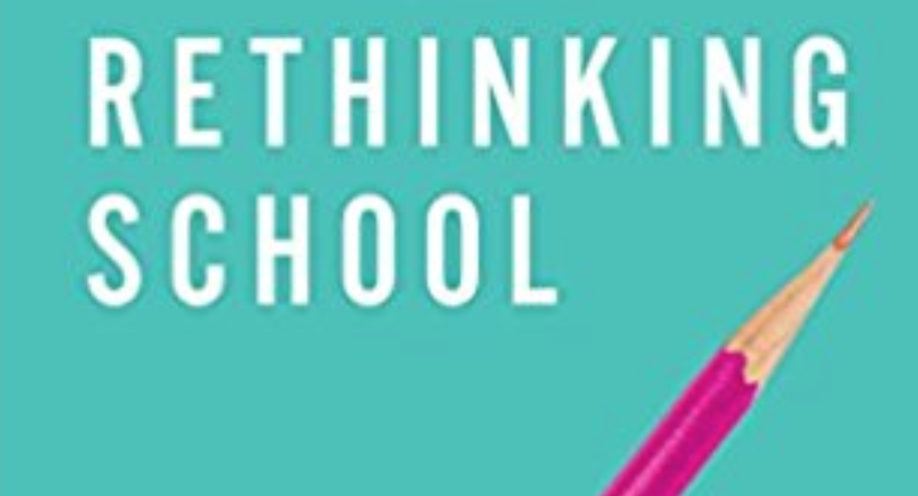 BOOK REVIEW – RETHINKING SCHOOL: HOW TO TAKE CHARGE OF YOUR CHILD'S EDUCATION